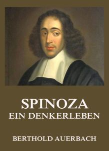 Spinoza Ein Denkerleben