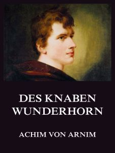 Des Knaben Wunderhorn