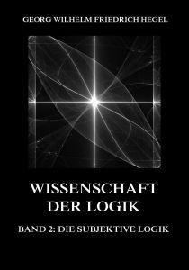 Wissenschaft der Logik: Die subjektive Logik