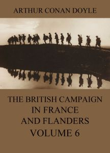 The British Campaign in France and Flanders Volume 6