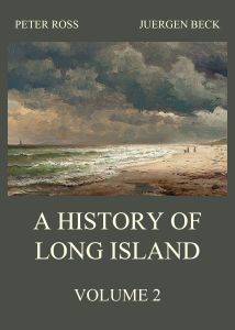 A History of Long Island Vol. 2