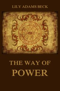 The Way of Power - Studies In The Occult