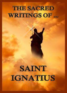 The Sacred Writings of St. Ignatius