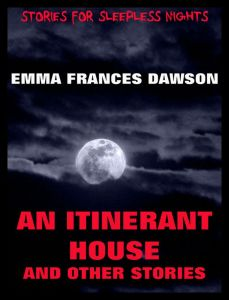 An Itinerant House And Other Stories