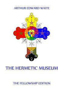 The Hermetic Museum (Volumes 1 & 2)