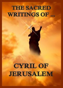 The Sacred Writings of Cyril of Jerusalem