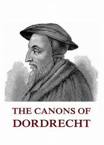 The Canons Of Dordrecht