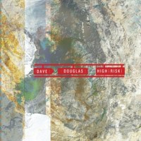 DAVE DOUGLAS: High Risk