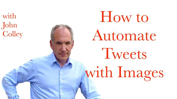 How to Automate Tweets with Images.001
