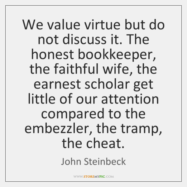 john-steinbeck-we-value-virtue-but-do-not-discuss-quote-on-storemypic-72678
