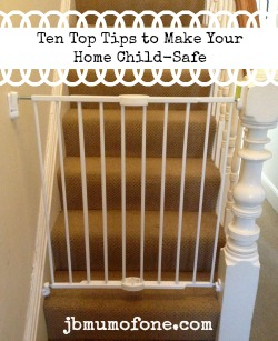 Ten Top Child Safety Tips For The Home