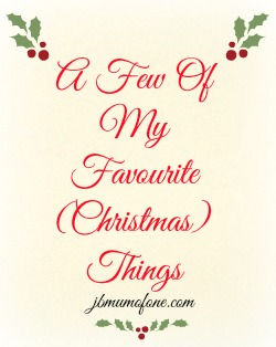 A Few of My Favourite (Christmas) Things