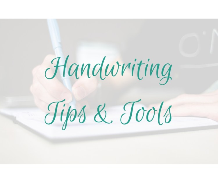 handwriting tips & tools