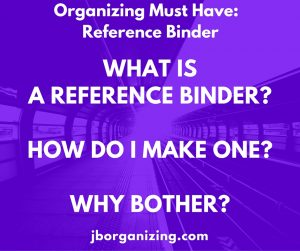 Organizing Must Have- Reference Binder
