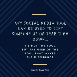 Any social media tool can be used negatively or positively