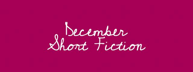 December Short Fiction