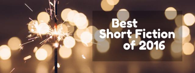 Best Short Fiction of 2016
