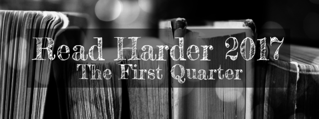 Read Harder 2017: The First Quarter