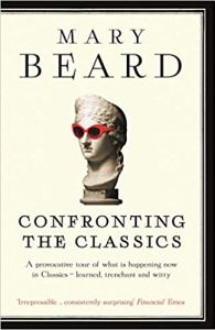 'Confronting the Classics' by Mary Beard