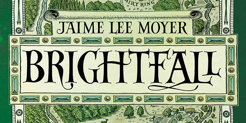 Brightfall by Jaime Lee Moyer