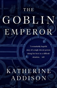 The Goblin Emperor, by Katherine Addison