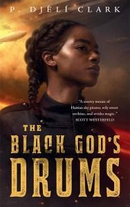 The Black God's Drums, by P. Djèlí Clark