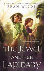 The Jewel and her Lapidary, by Fran Wilde