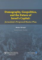 Demography, Geopolitics, and the Future of Israel's Capitol: Jerusalem's Proposed Master Plan (PDF)