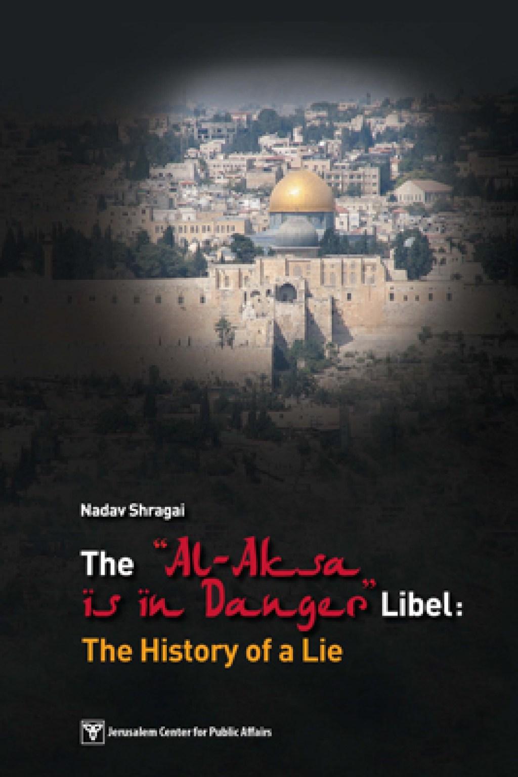 "The ""Al-Aksa Is in Danger"" Libel:<br>The History of a Lie"