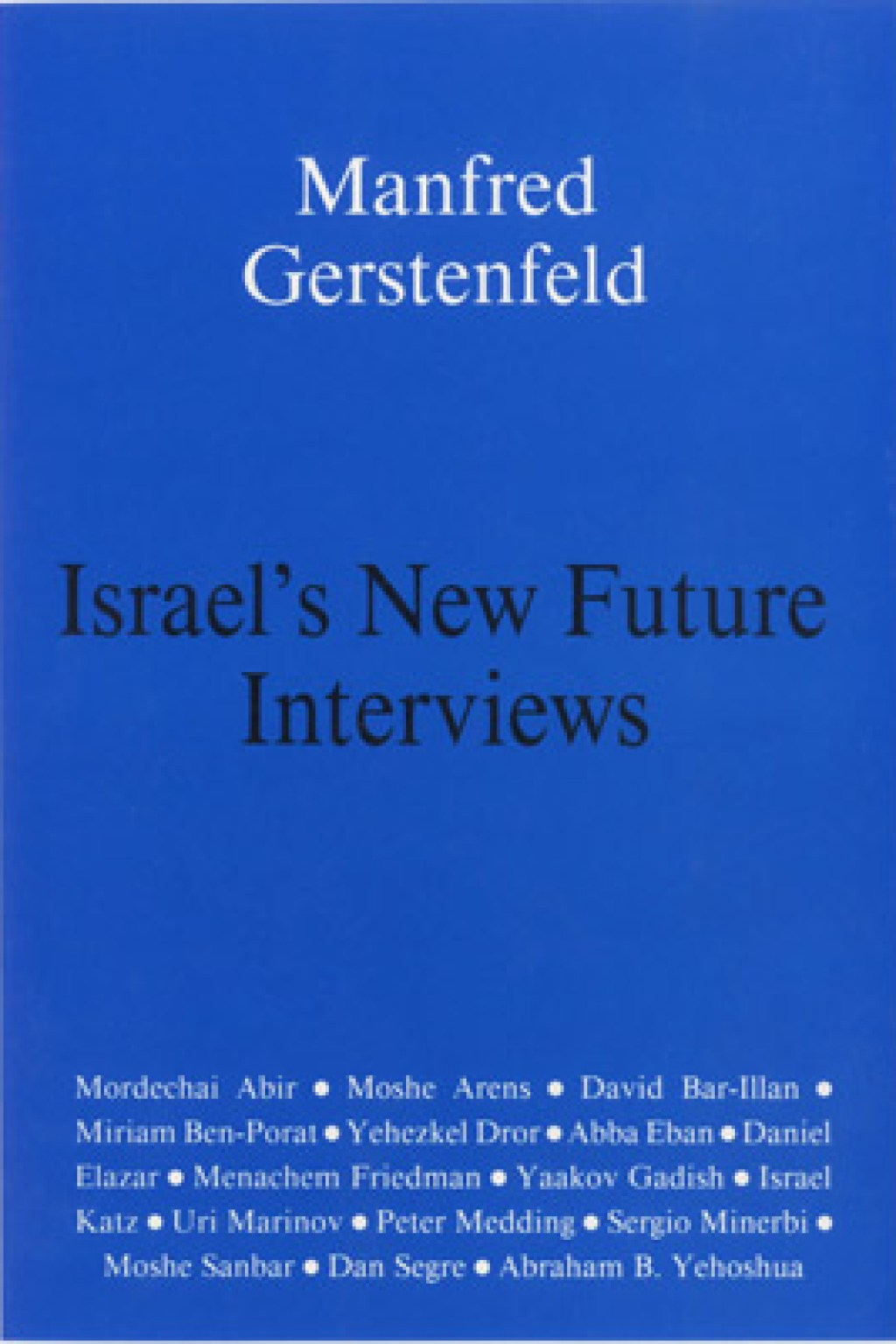Israel's New Future – Interviews
