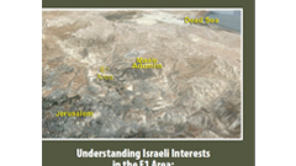Understanding Israeli Interests in the E1 Area: Contiguity, Security, and Jerusalem