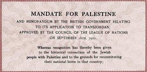 "The British Mandate for Palestine was a binding treaty between Great Britain and the League of Nations that recognized ""the historic connection of the Jewish people with Palestine."""