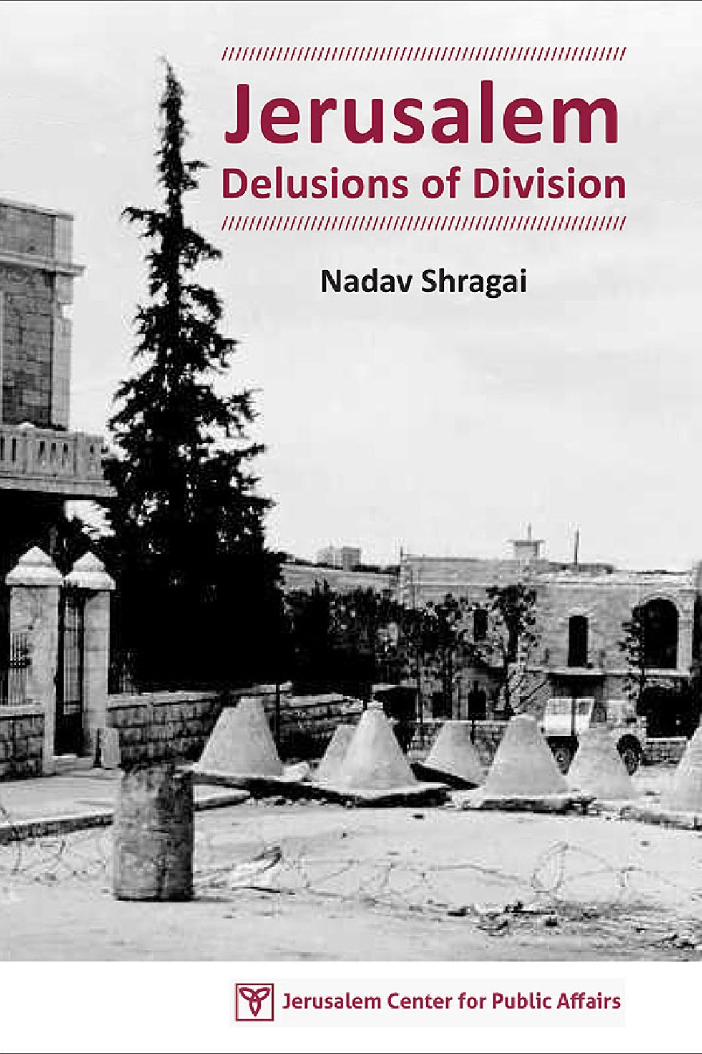 Jerusalem: Delusions of Division