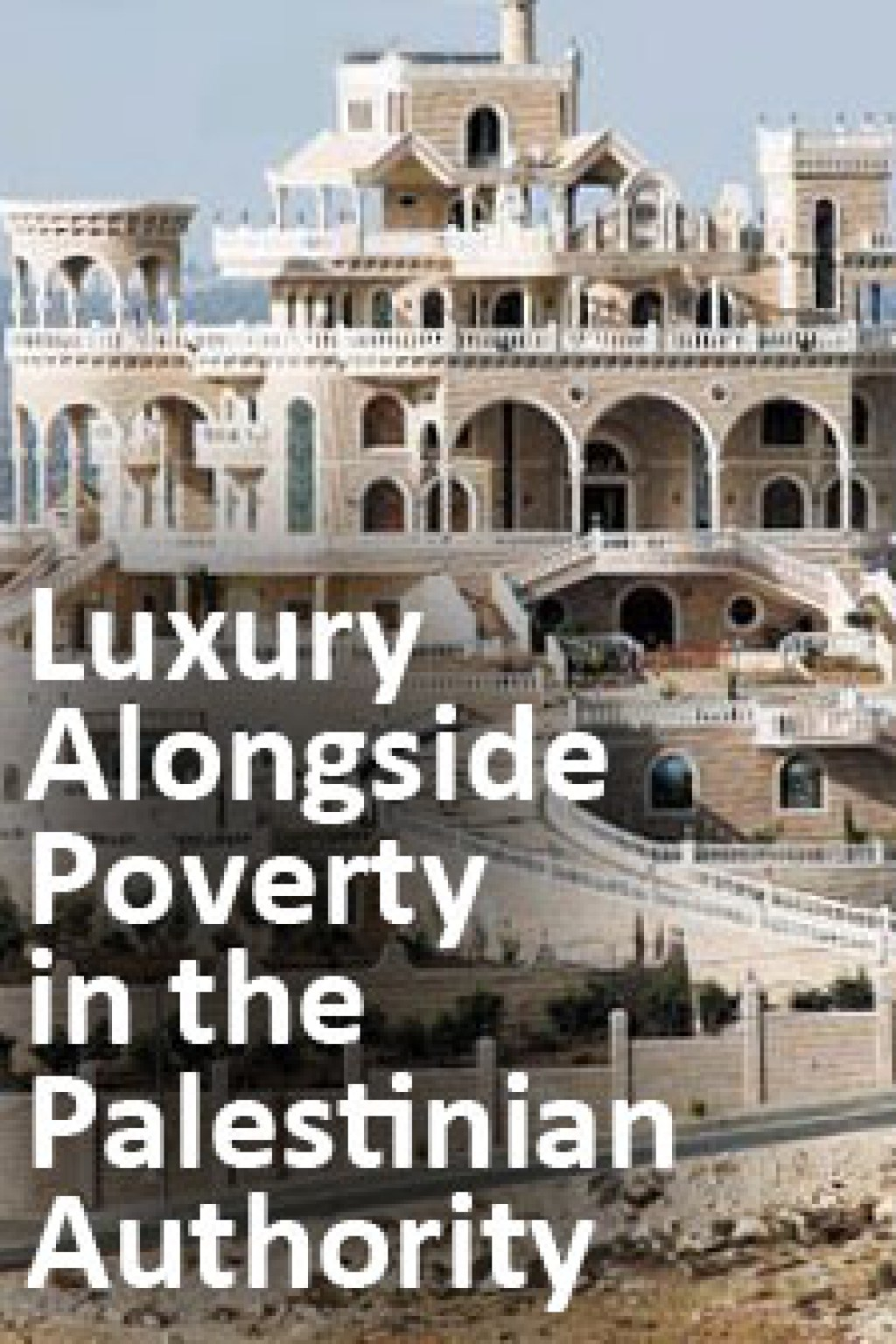 Luxury Alongside Poverty in the Palestinian Authority