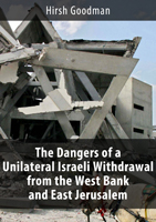 Cover of The Dangers of a Unilateral Israeli Withdrawal from the West Bank and Eastern Jerusalem