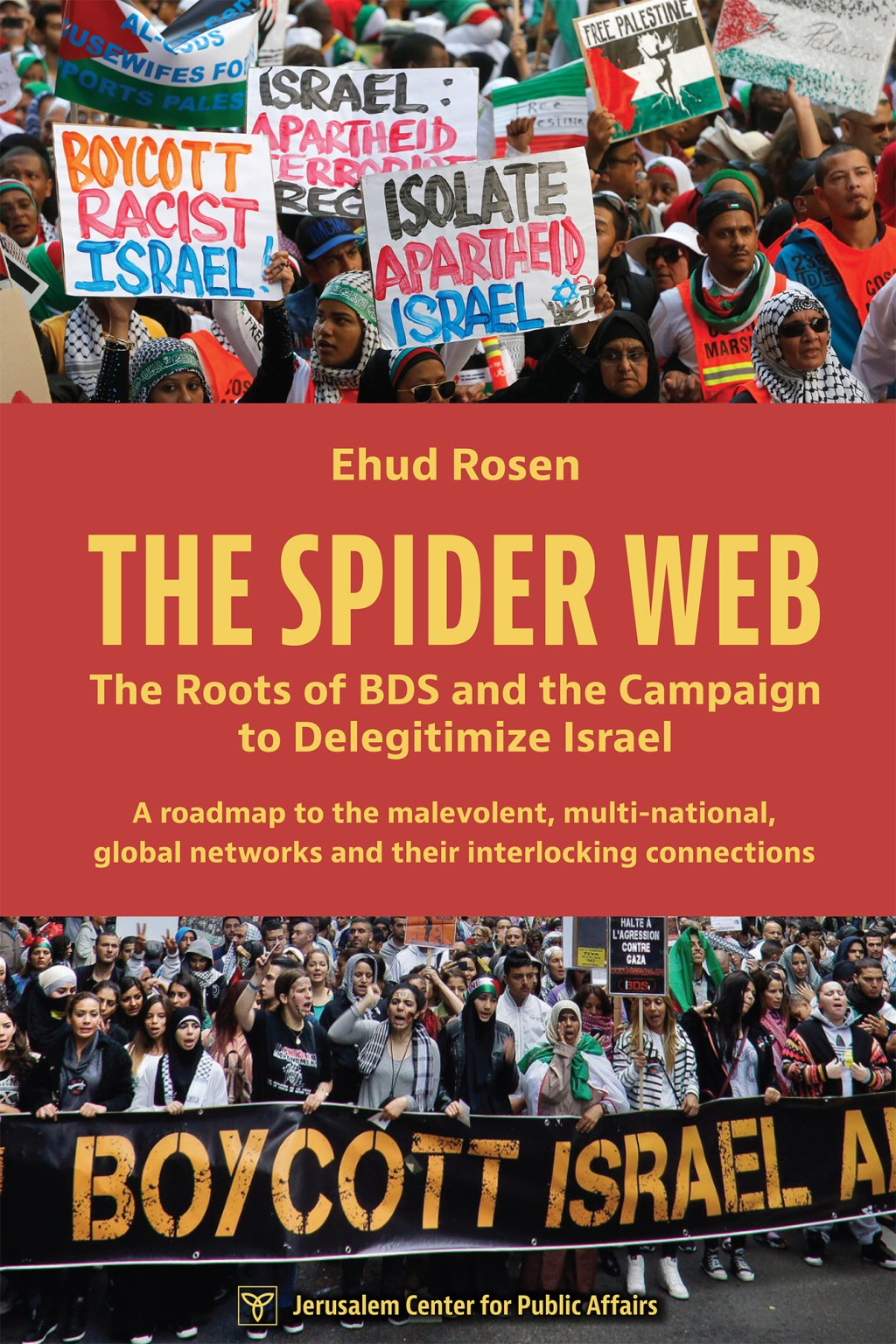 The Spider Web: The Roots of BDS and the Campaign to Delegitimize Israel