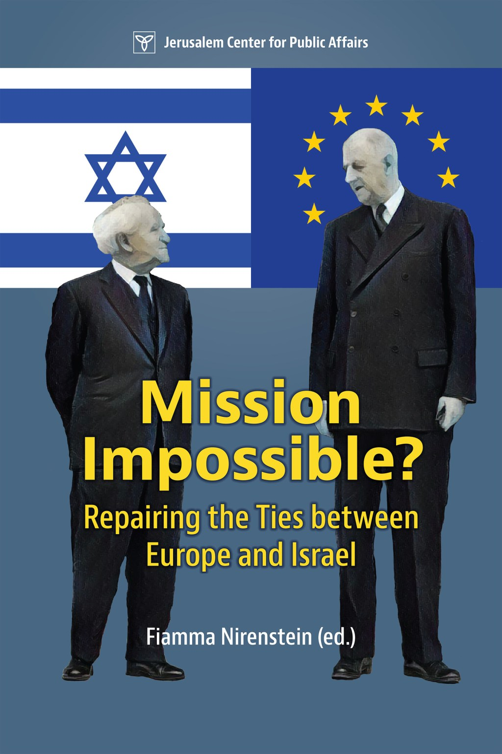 Mission Impossible? Repairing the Ties between Europe and Israel