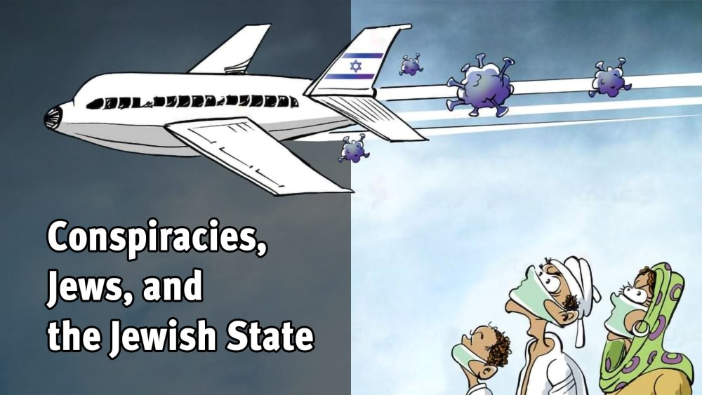 Conspiracies, Jews, and the Jewish State