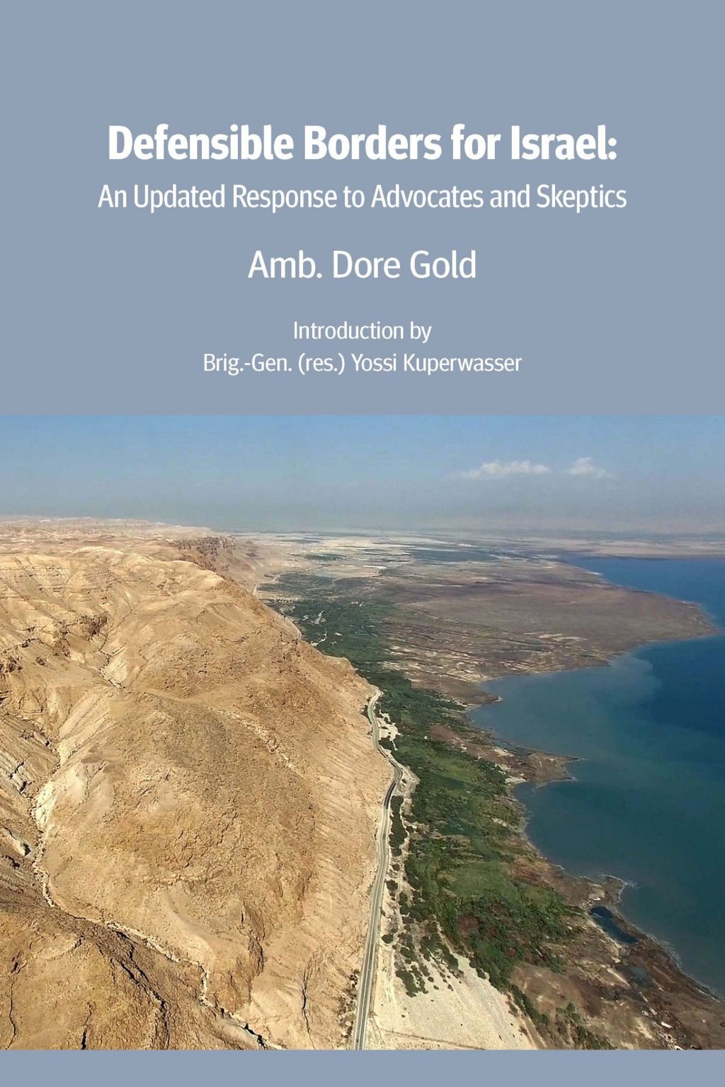 Defensible Borders for Israel: An Updated Response to Advocates and Skeptics