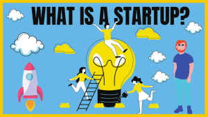 What Is A Startup? Startup Company