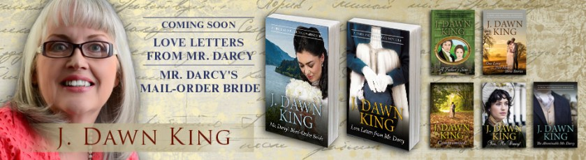 Joy Dawn King, J. Dawn King, Pride and Prejudice variation, Jane Austen fan fiction, Jane Austen variation, author, writer, novelist, historical romance, historical fiction, Jane Austen