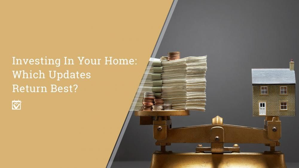 Want to Know Which Updates On Your Home Get Best Return?
