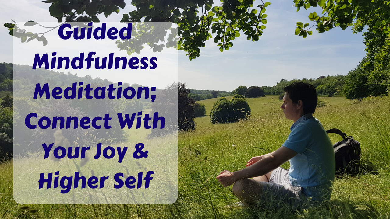 Guided Mindfulness Meditation For Connecting With Your Joy ...