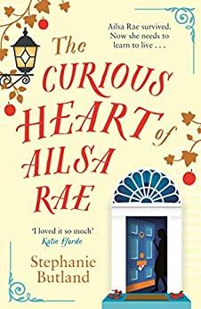 THE CURIOUS HEART OF AILSA RAE by Stephanie Butland by Jean Brashear