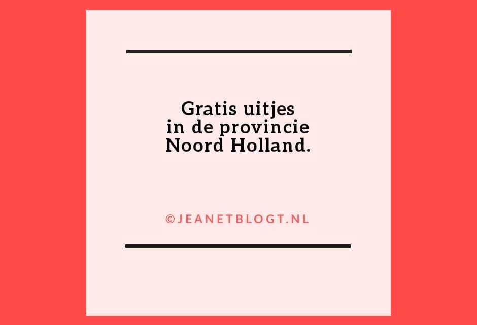 Gratis uitjes in de provincie Noord-Holland