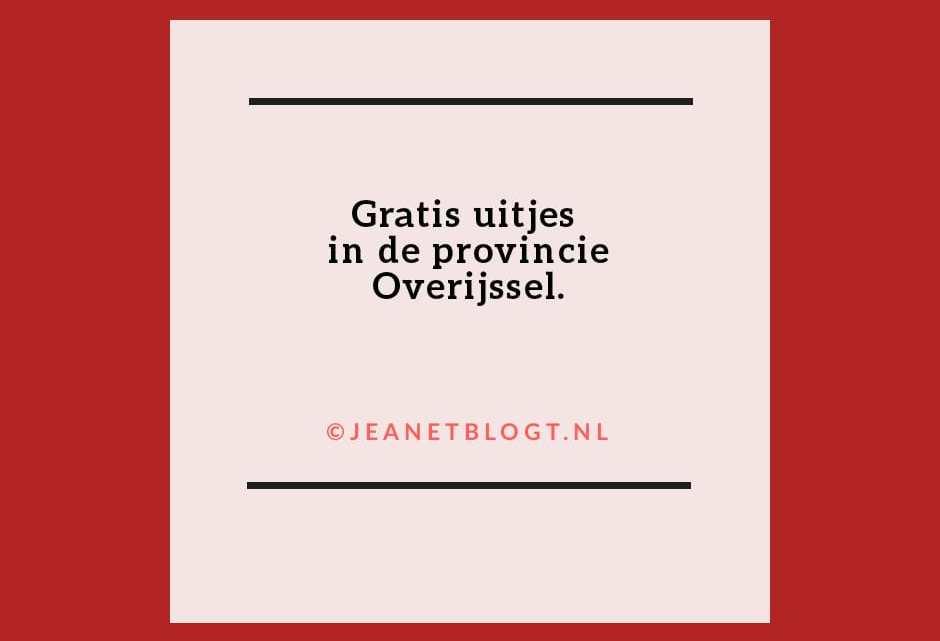 Gratis uitjes in de provincie Overijssel.