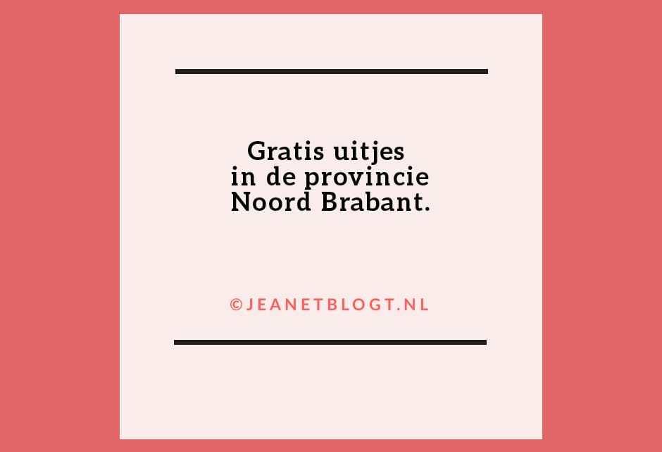 Gratis uitjes in Noord-Brabant