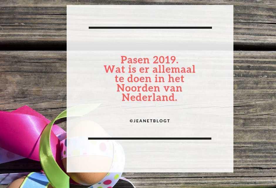 Pasen 2019 Wat Is Er Allemaal Te Doen In Het Noorden Van Nederland