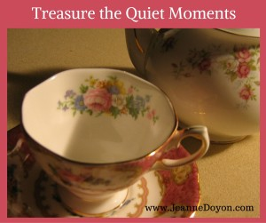 During Your holiday preparations Treasure the Quiet Moments