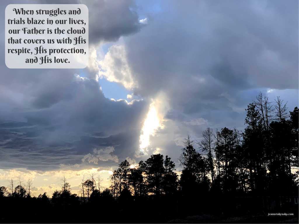"A meme that says, ""When struggles and trials blaze in our lives, our Father is the cloud that covers us with His respite, His protection, and His love."" on a backdrop of large clouds above a silhouette of trees"